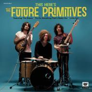 The Future Primitives - So Here's