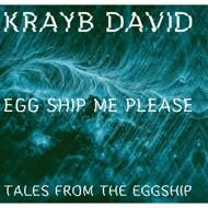 Krayb David - Egg Ship Me Please
