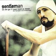 Gentleman - On We Go / Caan Hold Us Down