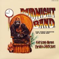 Gil Scott-Heron & Brian Jackson - Midnight Band: The First Minute Of A New Day