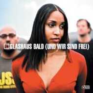 Glashaus - Bald (Und Wir Sind Frei)