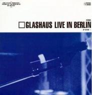 Glashaus - Live In Berlin