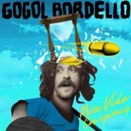 Gogol Bordello - Pura Vida Conspiracy / Crack The Case