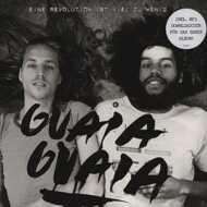 Guaia Guaia - Eine Revolution ist viel zu wenig