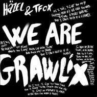 Häzel & TFox  - We are Grawlix