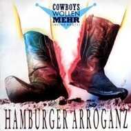Hamburger Arroganz - Cowboys Wollen Mehr (Meine Boots)