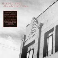 Harold Budd - Abandoned Cities
