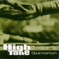 High Tone - Opus Incertum