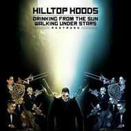Hilltop Hoods - Drinking From The Sun, Walking Under Stars Restrung