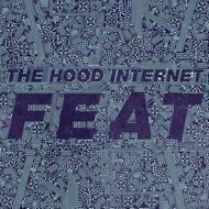 The Hood Internet - Feat