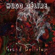 Hugo Delire - Grand Delirium