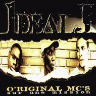 Ideal J  - O'Riginal MC's Sur Une Mission