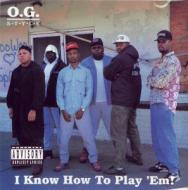 O.G. Style - I Know How To Play `Em