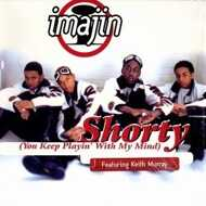 Imajin - Shorty (You Keep Playin' With My Mind)