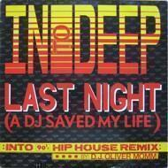 In To Deep - Last Night (A DJ Saved My Life)