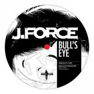 J-Force - Bull's Eye