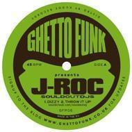 J-Roc (Sould Out Djs) - Ghetto Funk Presents J-Roc