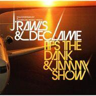 J.Rawls & Declaime - It's the Dank & Jammy Show