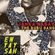 Janka Nabay & The Bubu Gang - En Yay Sah