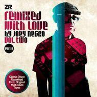Joey Negro - Remixed With Love By Joey Negro Vol.2 (Part A)