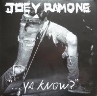 "Joey Ramone - ""...Ya Know?"""