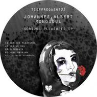Johannes Albert & Monosoul - Serious Pleasures EP