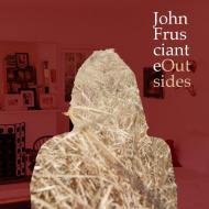 John Frusciante - Outsides