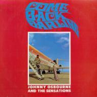 Johnny Osbourne & The Sensations - Come Back Darling