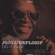 Jo Tongo Jojo L'Explosif - Dig It Babe
