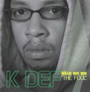 "K-Def - Presents: Willie Boo Boo ""The Fool"""