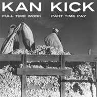 Kankick (Kan Kick) - Full Time Work, Part Time Pay