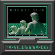 Roboti Niro - Travelling Spaces (Black Vinyl)