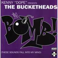 """Kenny """"Dope"""" Gonzalez - Presents: The Bucketheads - The Bomb! (These Sounds Fall Into My Mind)"""