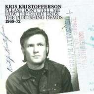 Kris Kristofferson - Please Don't Tell Me How The Story Ends: The Publishing Demos 1968-72