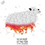 Le Jad & Ordoeuvre - Revenge Of The Fish