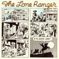 Lone Ranger - Hi-Yo, Silver, Away!