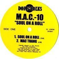 M.A.C.-10 - Soul On A Roll
