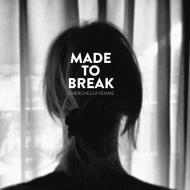 Made To Break - Cherchez La Femme