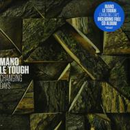 Mano Le Tough - Changing Days