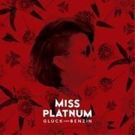 Miss Platnum - Glück und Benzin
