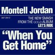 Montell Jordan - When You Get Home