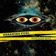 Breaking Fuel - More More More (Yellow Vinyl)