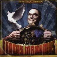 Morlockk Dilemma - Circus Maximus