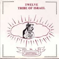 Mr. Spaulding - Twelve Tribe Of Israel