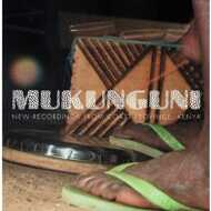 Mukunguni - New Recordings From Coast Province, Kenya