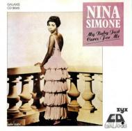 Nina Simone - My Baby Just Cares For Me / He Needs Me