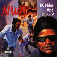 N.W.A. - 100 Miles And Runnin'