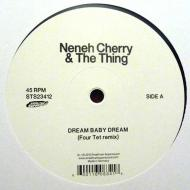 Neneh Cherry & The Thing - Dream Baby Dream (Four Tet Remix) / Cashback (Lindstrøm & Prins Thomas Remix)