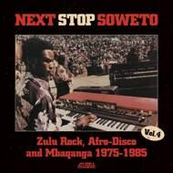 Various - Next Stop Soweto Volume 4: Zulu Rock, Afro-Disco And Mbaqanga 1975-1985