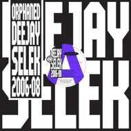 AFX (Aphex Twin) - Orphaned Deejay Selek (2006-2008)